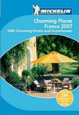Charming Places to Stay France 2007 2007