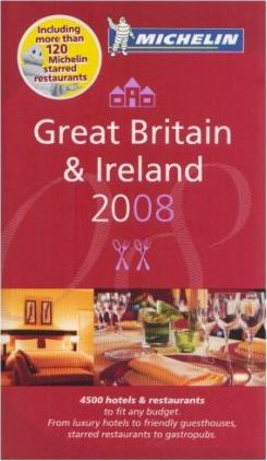 The Michelin Guide Great Britain and Ireland 2008 2008