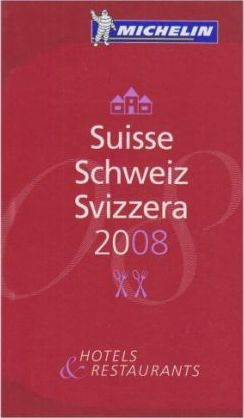 The Michelin Guide Suisse 2008 2008