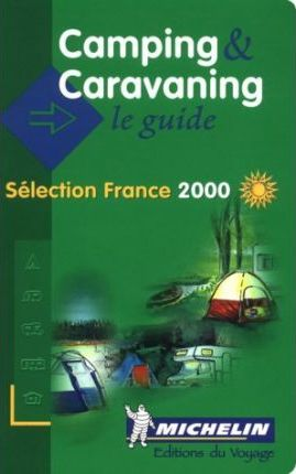 Michelin Camping and Caravanning in France 2000