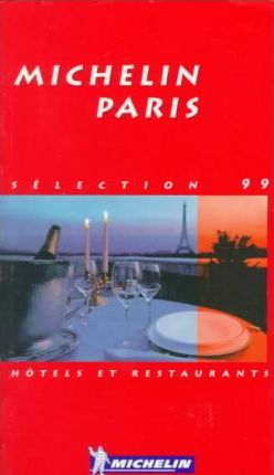 Michelin Red Guide 1999: Paris