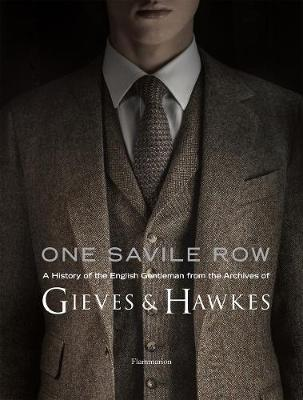 One Savile Row: The Invention of the English Gentleman : Gieves & Hawkes