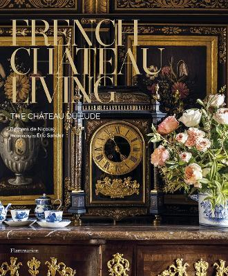 French Chateau Living : The Chateau du Lude