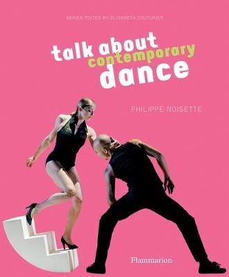Talk about contemporary dance - Philippe Noisette