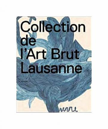 LA COLLECTION DE L'ART BRUT