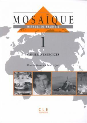 Mosaique: Method De Francais 1: Cahier d'Exercices 1
