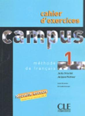Campus : Cahier d'exercices & corriges 1