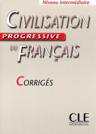 Civilisation progressive du Francais : Corriges intermediaire