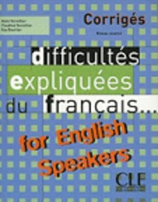 Difficultes expliquees du francais...for English speakers : Corriges