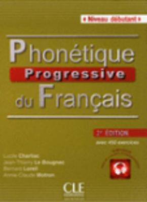 Phonetique progressive 2e edition : Livre debutant + CD (A1)