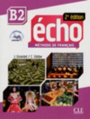 Echo 2e edition (2013) : Livre de l'eleve + CD-audio B2