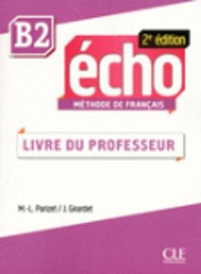 Echo 2e edition (2013) : Guide du professor B2