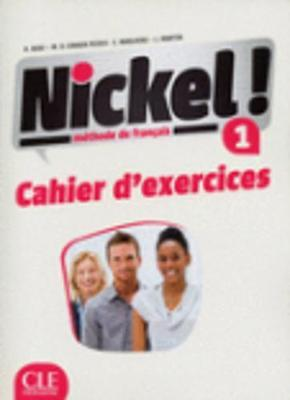 Nickel ! : Cahier d'exercices 1