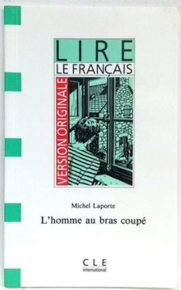 Version Originale - Lire Le Francais - Level 2: L'Homme Au Bras Coupe