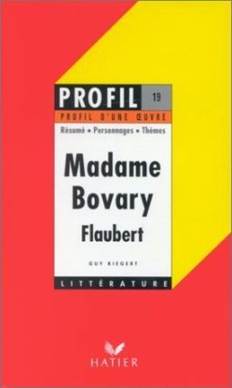 Profil d'Une Oeuvre: Flaubert: Madame Bovary