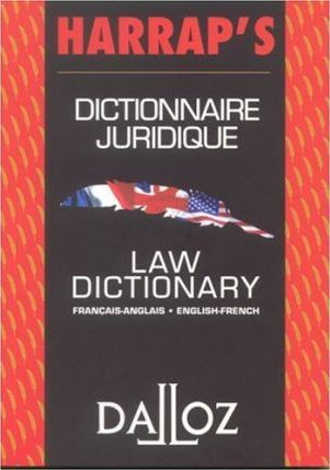 Harrap's Dictionnaire Juridique / Law Dictionary : Francais - Anglais, English - French