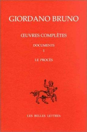 Oeuvres Completes. Documents I. Le Proces