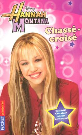 HANNAH MONTANA-3-CHASSE-CROISE