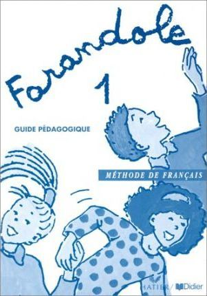 Farandole - Level 1: Guide Pedagogique