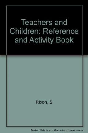 Teachers and Children: Reference and Activity Book