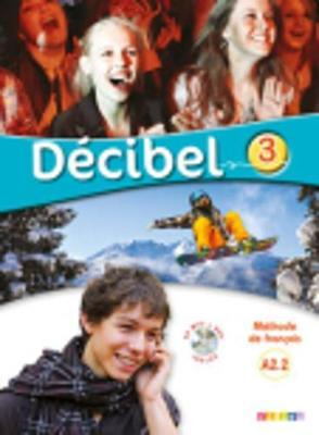 Decibel : Livre de l'eleve A2.2 + CD MP3 + DVD
