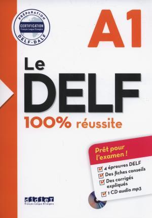 Le DELF 100% reussite : Livre A1 & CD MP3