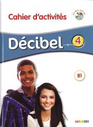 Decibel : Cahier d'activites B1.1 + CD MP3