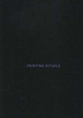 Painting Rituals - L Bull, J Mullready, M Thurn Und Taxis