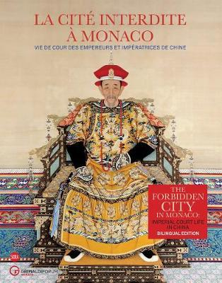 The Forbidden City in Monaco : Imperial Court Life in China