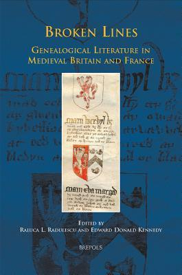 Broken Lines : Genealogical Literature in Late-Medieval Britain and France