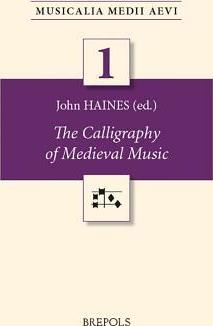 The Calligraphy of Medieval Music