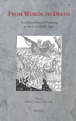 From Words to Deeds : The Effectiveness of Preaching in the Late Middle Ages