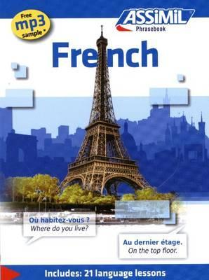 Assimil French : French phrasebook (Includes 21 language lessons)