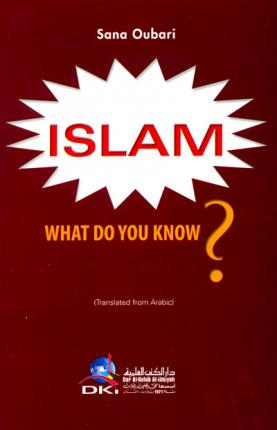 ISLAM WHAT DO YOU KNOW ?