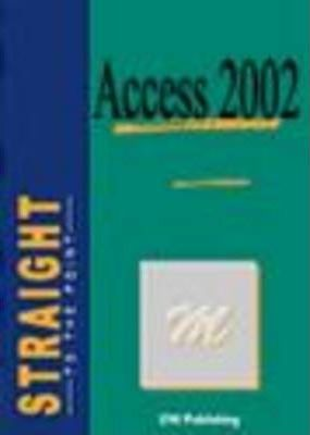 Access 2002 Straight to the Point