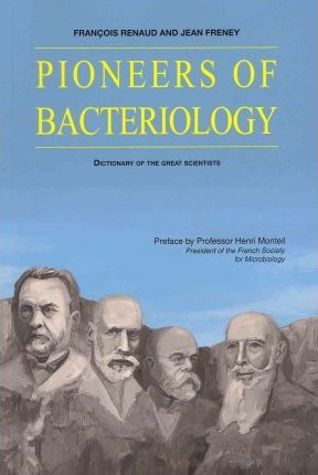 Pioneers of Bacteriology  Dictionary of the Great Scientists