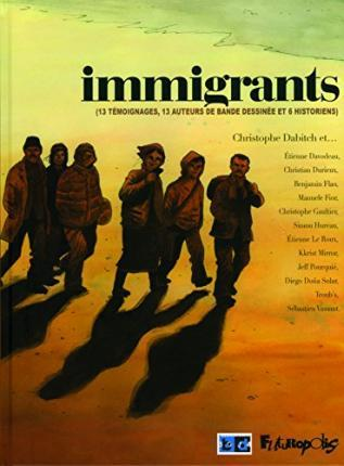 IMMIGRANTS (13 TEMOIGNAGES, 13 AUTEURS DE BANDE DESSINEE ET 6 H