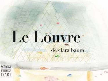 The Louvre According to Clara Baum