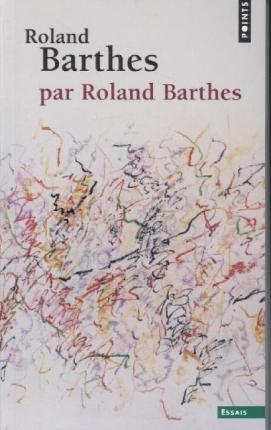 Roland Barthes par Roland Barthes