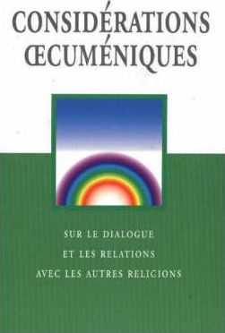 Ecumenical Considerations : For Dialogues and Relations with People of Other Religions