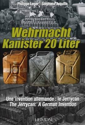 Wehrmacht Kanister 20 Liter : A German Invention -- the Jerrycan