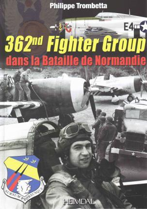 362nd Fighter Group : Dans La Bataille De Normandie