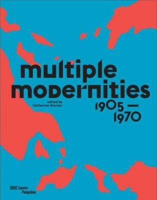 Multiple Modernities - 1905 to 1970