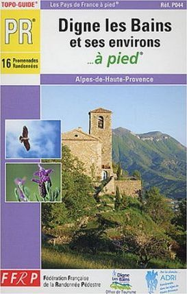 Digne-les-Bains and OMG a Pied
