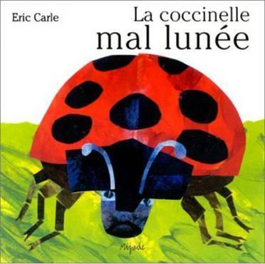 Eric Carle - French : La coccinelle mal lunee