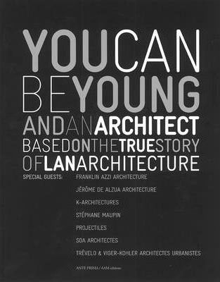 You Can be Young and an Architect