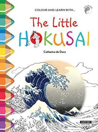 The Little Hokusai : Colour and Learn with...