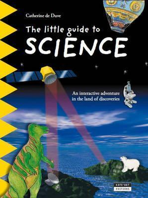Little Guide to Science: An Interactive Adventure in the Land of Discoveries