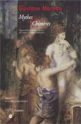 Gustave Moreau: Les Tresors Caches
