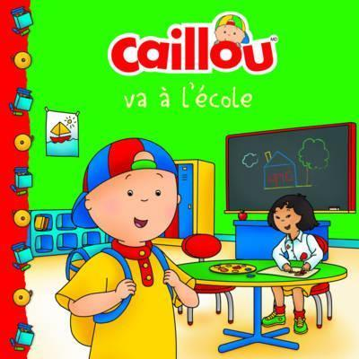 Caillou va a l'ecole (French of Caillou Goes to School)
